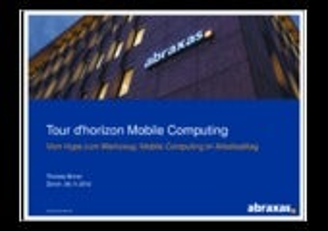 Tour d'horizon Mobile Computing: Vom Hype zum Werkzeug - Mobile Computing im Arbeitsalltag