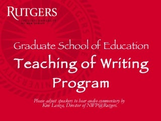 Rutgers Graduate School of Education Non-Degree Teaching of Writing Program On-Demand Info Session