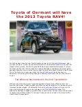 Toyota of Clermont will have the 2013 Toyota RAV4!