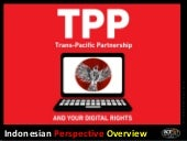 TPP and Digital Rights: Indonesian Perspective Overview