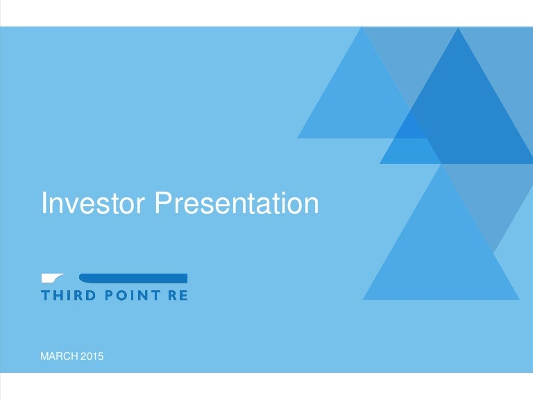 Third Point Reinsurance Ltd. Investor Presentation