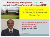 Total quality management (TQM), and current Good Manufacturing Practice (cGMP) for pharmacy students