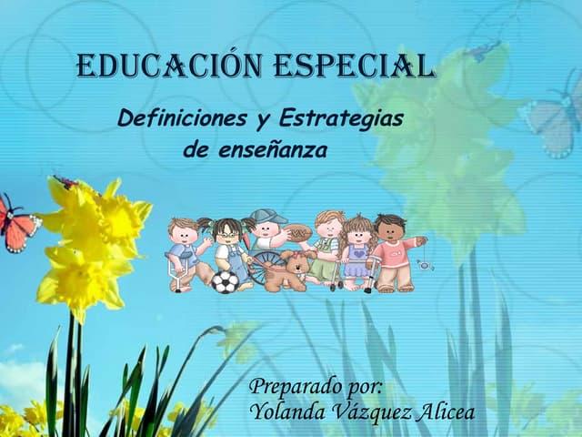 Educacion Especial Definiciones y estrategias
