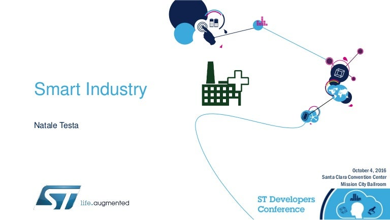 Track 1 session 8 - st dev con 2016 - smart factories
