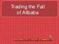 Trading the Fall of Alibaba