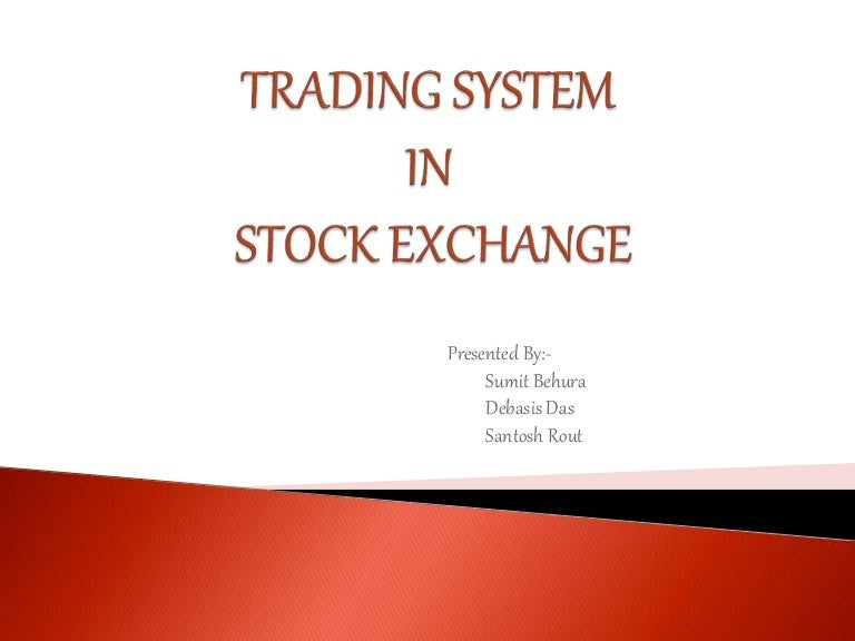 Trading system in stock exchange in india
