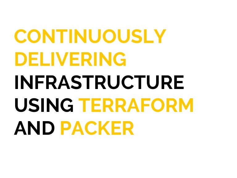Continuously delivering infrastructure using Terraform and