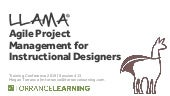 Training2019 Session 419 LLAMA - Agile Project Management for Instructional Design