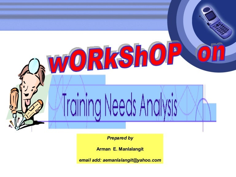 Workshop On Training Needs Analysis