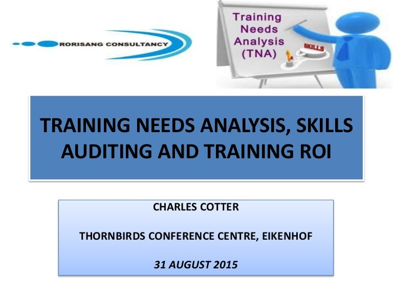 Training Needs Analysis, Skills Auditing And Training Roi Presentatio…