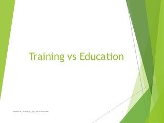 Training vs education by barai mobarez