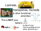 Laziness, trampolines, monoids and other functional amenities: this is not your father's Java