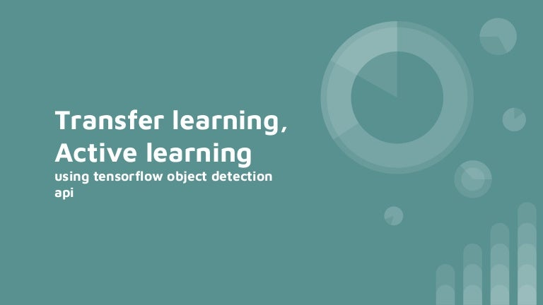 Transfer learning, active learning using tensorflow object