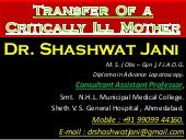 TRANSFER OF A CRITICALLY ILL MOTHER BY DR SHASHWAT JANI