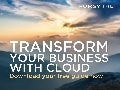 Transform Your Business with Cloud [Get Your Free Guide]