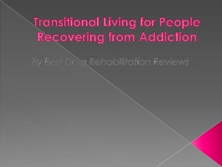Transitional living for people recovering from addiction by best drug rehabilitation reviews