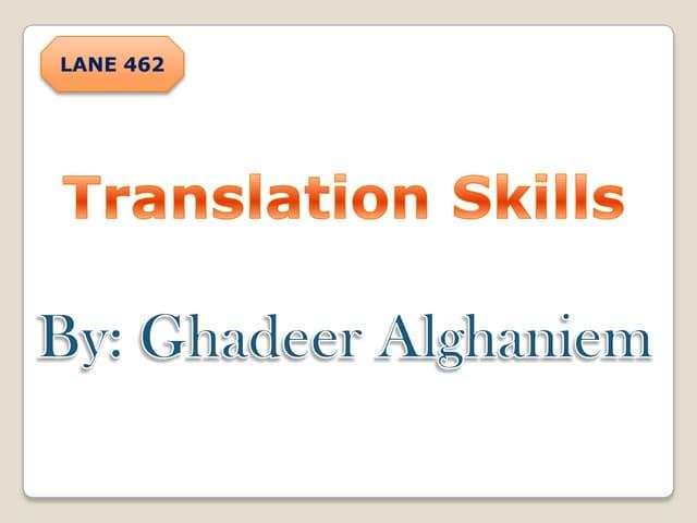 Translation skills by ghadeer alghaniem