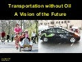 Transport without Oil - A Vision of the Future