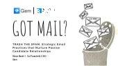 Trash the spam strategic email practices that nurture passive candidate relationships