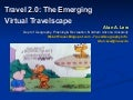 Travel 2.0: The Emerging Web 2.0 Virtual Travelscape
