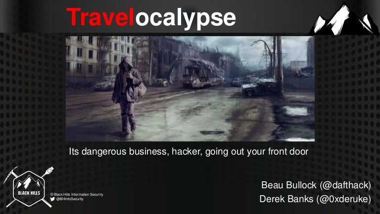 Travelocalypse: It's Dangerous Business, Hacker, Going Out
