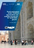 Travel and tourism sector: Potential, opportunities and enabling framework for sustainable growth