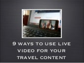 9 Ways to Use Live Video for Your Travel Content