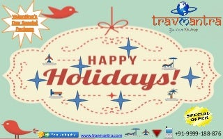 Travmantra Special Holiday Packages