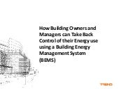 How Building Owners and Managers Can Take Back Control of their Energy use using a Building Energy Management System (BEMS)