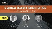 5 Critical Security Issues for 2017—And How to Address Them