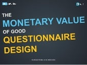 The Monetary Value of Good Questionnaire Design