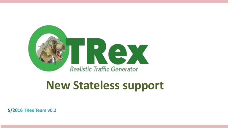 TRex Realistic Traffic Generator - Stateless support