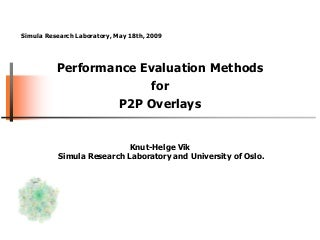 performance evaluation methods for p2p overlays