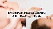 Trigger Point Massage Therapy & Dry Needling in Perth