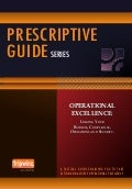 Prescriptive Guide to Operational Excellence Volume 1