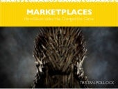 Marketplaces & The Game of Thrones at ICMA by Tristan Pollock