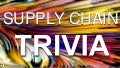 Supply Chain Trivia from 2017 Summit