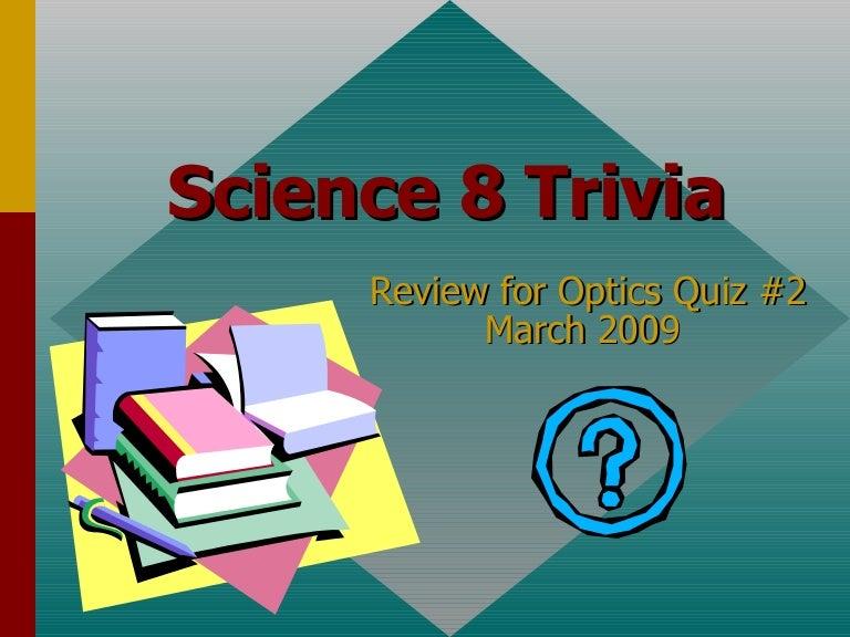 Trivia Questions For Science 8 Review Optics Quiz #2