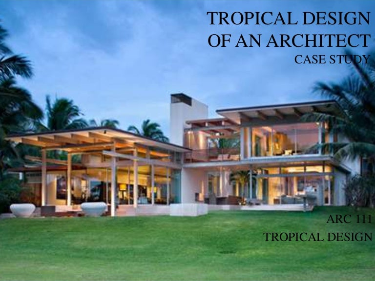 Beautiful Case Study Of Tropical Design An Architect With Principles Interior Pdf