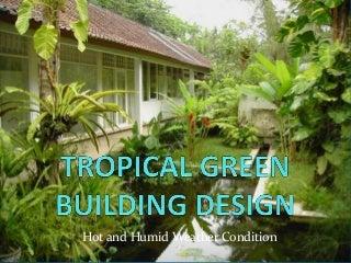 Tropical green building design