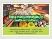 Using online communities for health and wellness - #hcsmSA