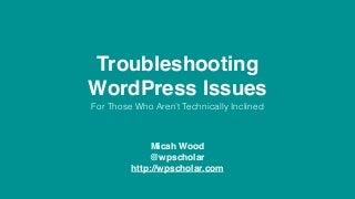 Troubleshooting WordPress Issues
