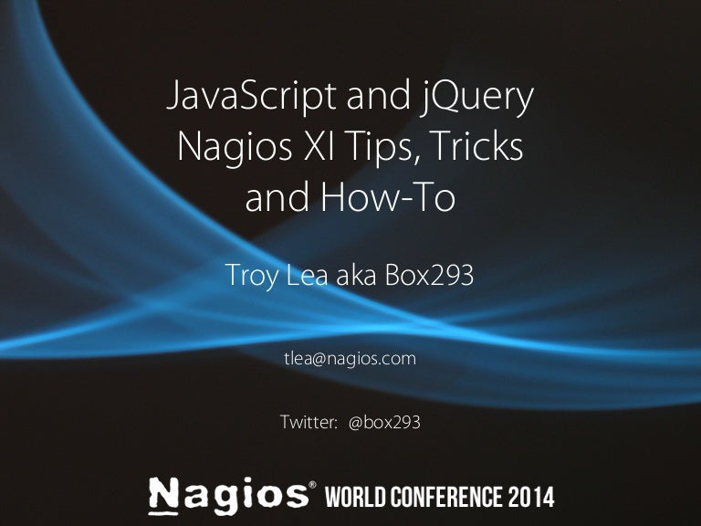 Nagios Conference 2014 - Troy Lea - JavaScript and jQuery
