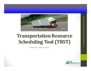 transportation resource scheduling tool overview and quick tour