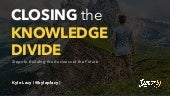 Closing the Knowledge Divide: How to Build the Business of the Future