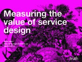 Measuring the value of service design by Erick Mohr, Truth Consulting