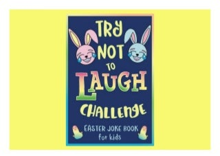 Best PDF Try Not to Laugh Challenge, Easter Joke Book for Kids: Easter Basket Stuffer for Boys, Girls, Teens & Adults, Fun Easter Activity Book with Cute. Easter Activities for the Whole Family! - Unlimed acces book