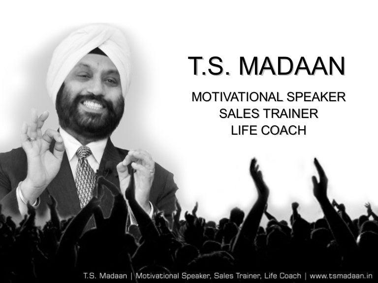 Motivational Speaker TS Madaan