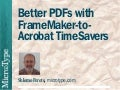 Better PDFs with FrameMaker-to-Acrobat TimeSavers