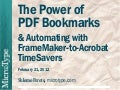 The Power of PDF Bookmarks & Automating with FrameMaker-to-Acrobat TimeSavers